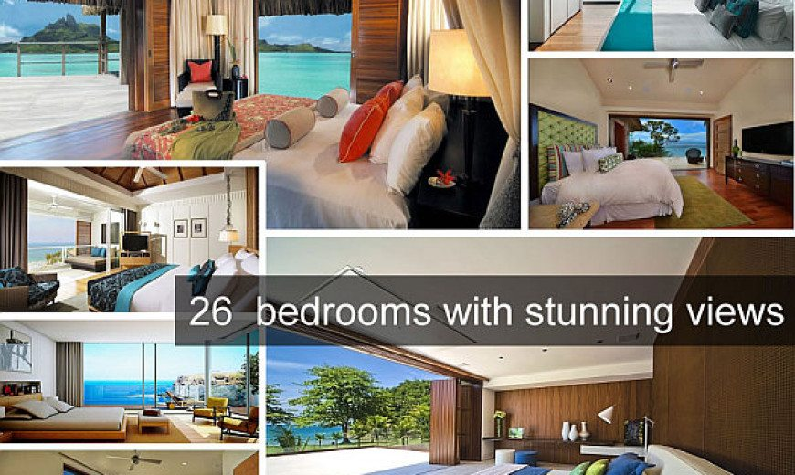 26 Amazing Bedrooms With Stunning Views