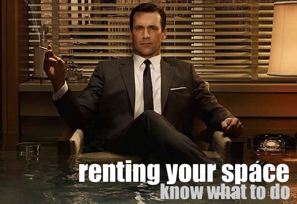 mad men become your own boss Getting your Space Rent Ready: What You Need to Know, What Tenants Need to Have