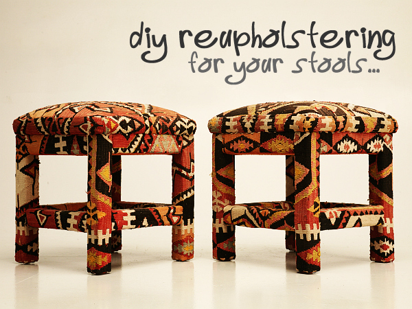 reupholstering stools Reupholstering Your Stool in Under Six Easy Steps