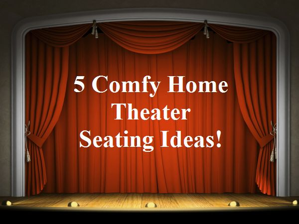 Comfy home theater seating ideas - Decoist