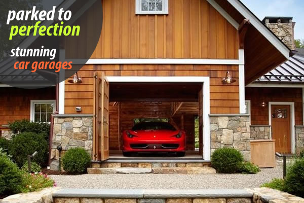 stunning car garages designs Parked to Perfection: Stunning Car Garage Designs