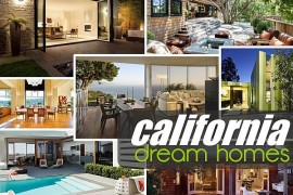 California Dream Homes: Sheer Beauty and Stunning Designs For Your Inspiration