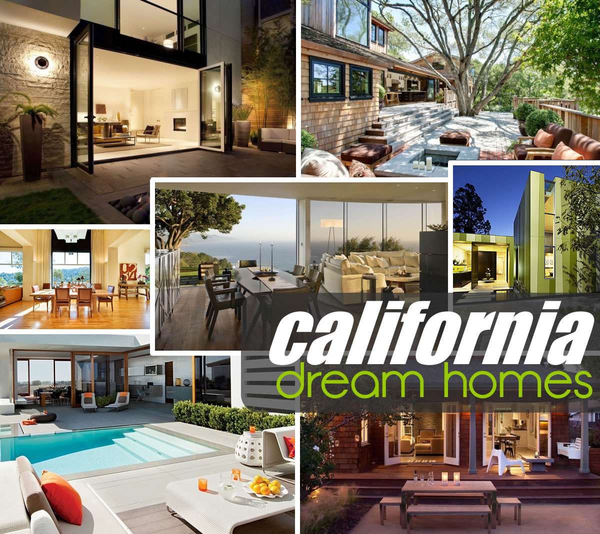 california dream homes: sheer beauty and stunning designs for your