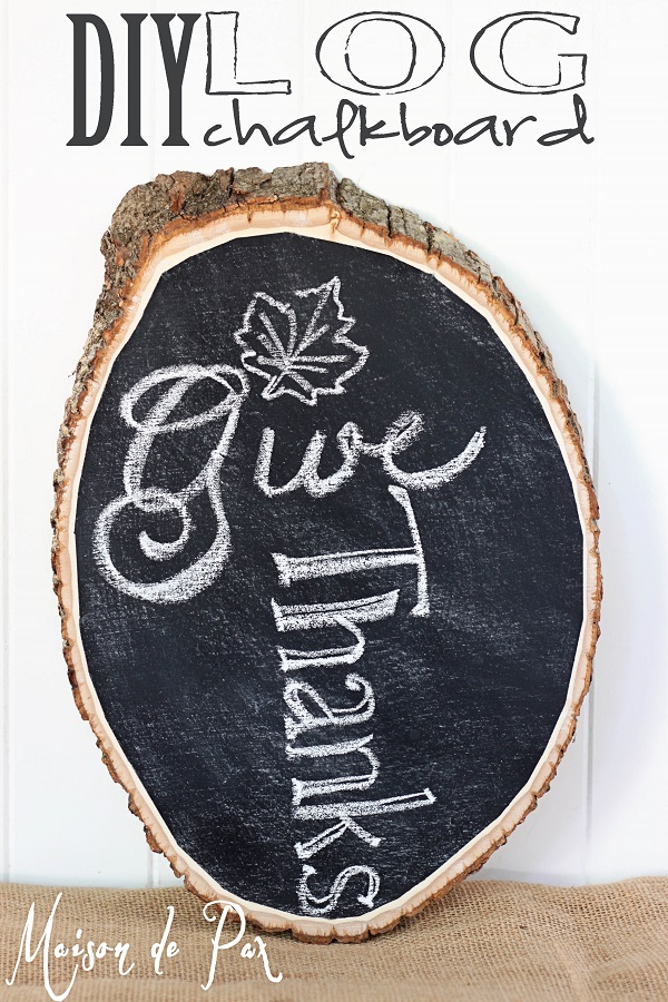 Log chalkboard DIY