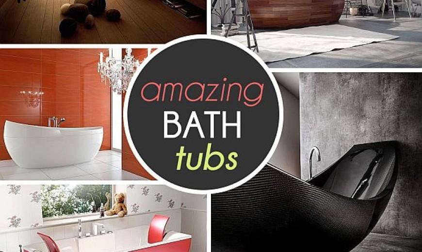 Unique Tubs For Bath Time Pleasures