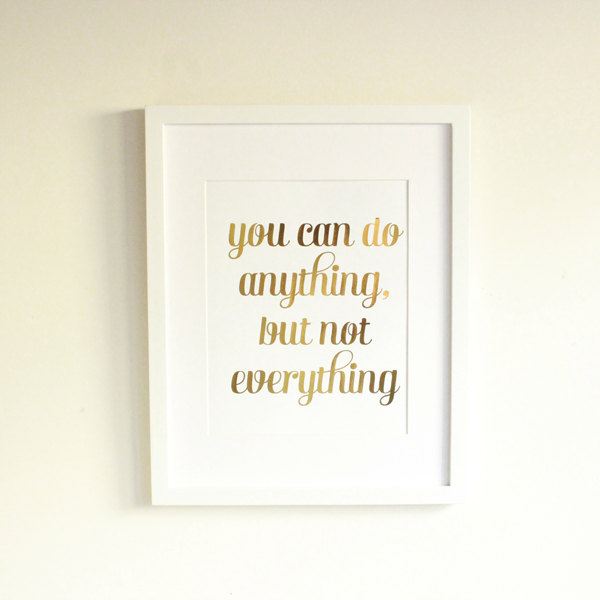 You can do anything print Wordy Artwork For Your Walls