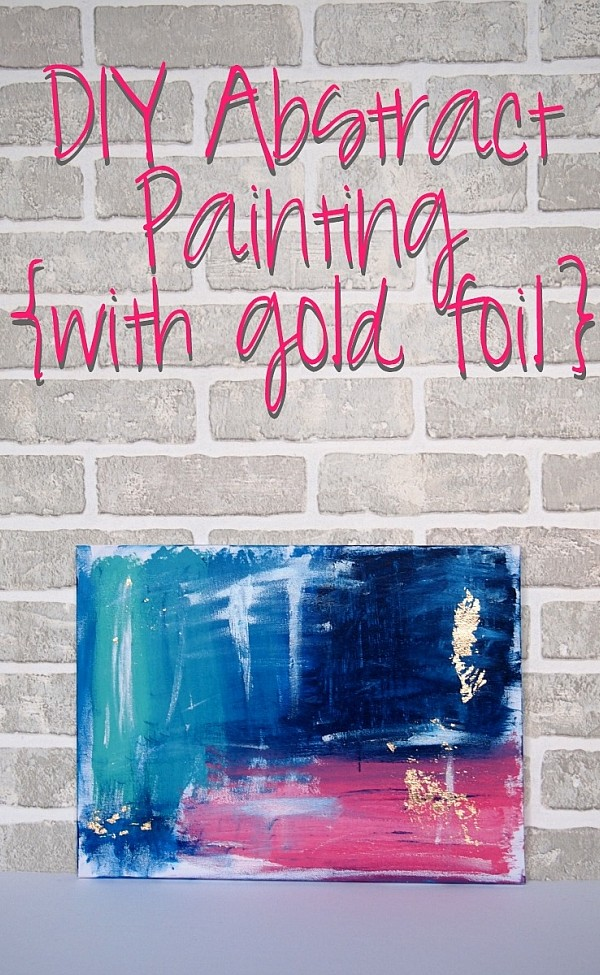 DIY Abstract painting with gold foil Project