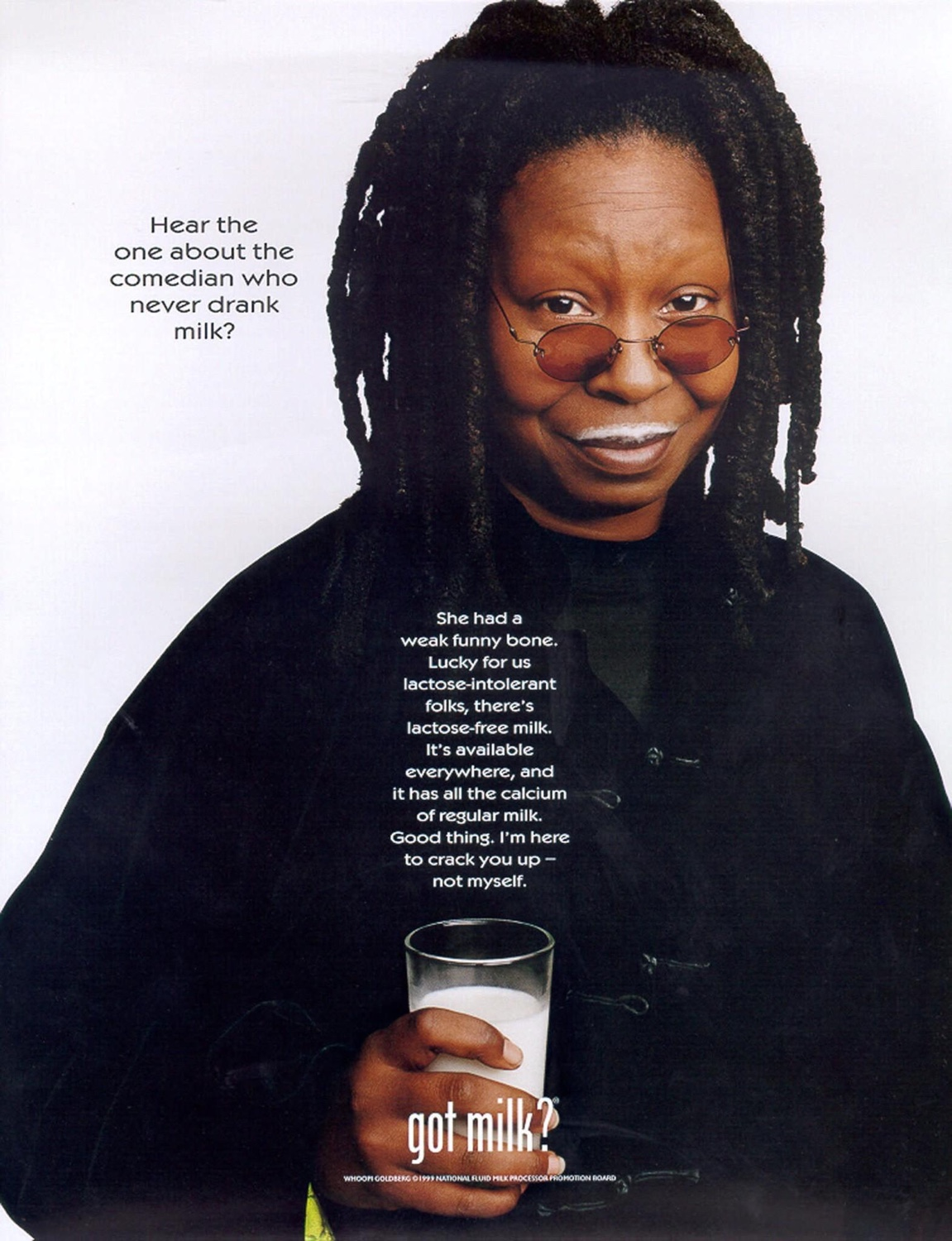 'Got Milk?' is a long-running slogan promoting milk consumption in theUSA.Whoopi Goldberg appears in a 1999 advert sporting the well-known milk mustache. (Bozell Public Relations via Associated Press). Image viaLos Angeles Times.